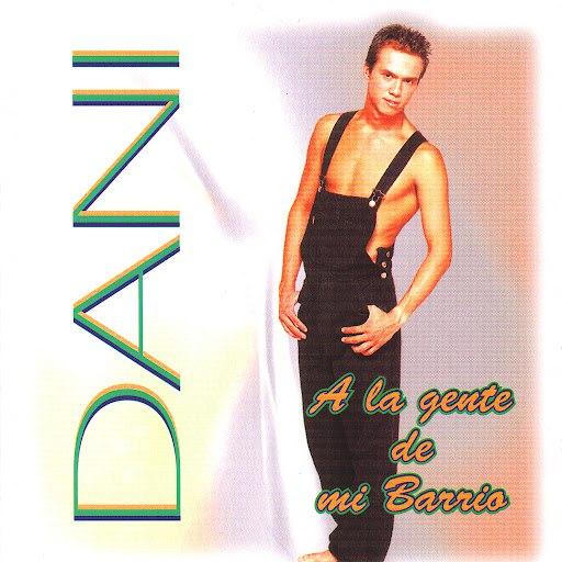 Dani альбом A la Gente de Mi Barrio