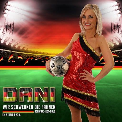 Dani альбом Wir schwenken die Fahnen (Schwarz, Rot, Gold) [Em Version 2016]