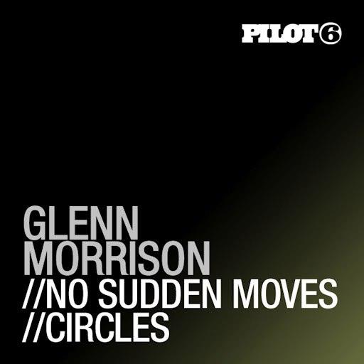 Glenn Morrison альбом No Sudden Moves / Circles