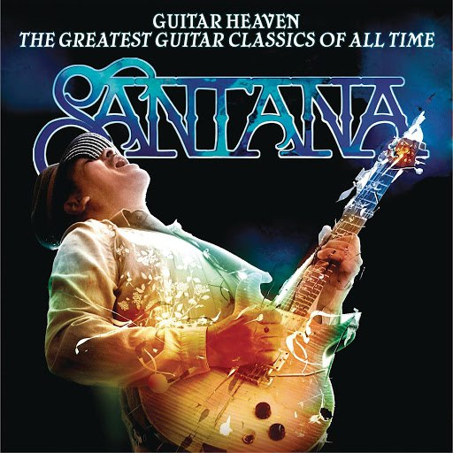 Santana альбом Guitar Heaven (The Greatest Guitar Classics Of All Time)