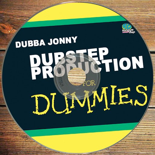 Dubba Jonny альбом Dubstep Production for Dummies