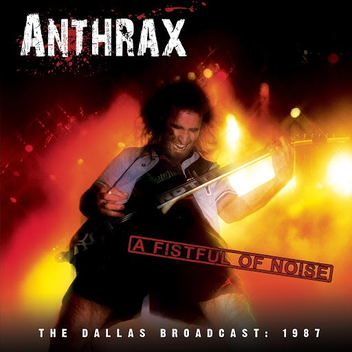 Anthrax альбом A Fistful of Noise