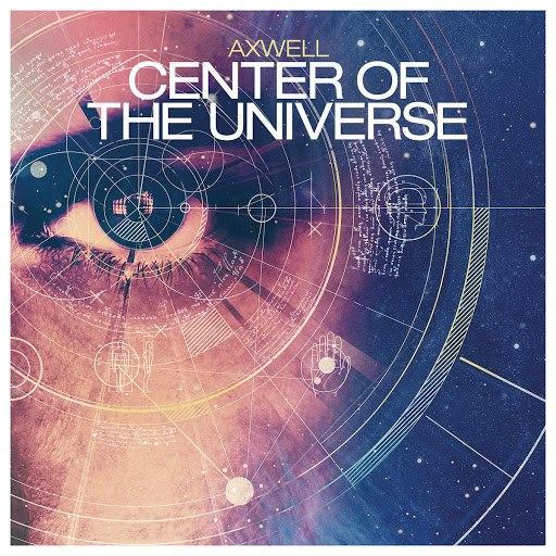 Axwell альбом Center of the Universe (Original Radio Edit)