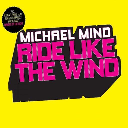 Michael Mind альбом Ride Like the Wind