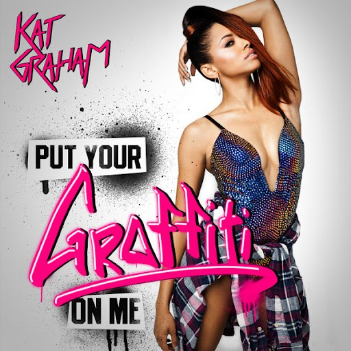 Kat Graham альбом Put Your Graffiti On Me