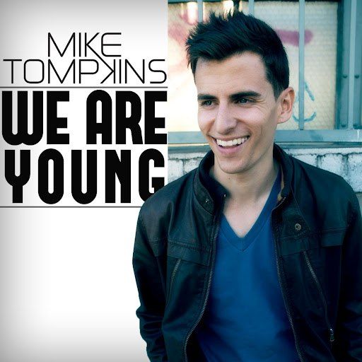 Mike Tompkins альбом We Are Young