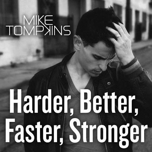 Mike Tompkins альбом Harder Better Faster Stronger