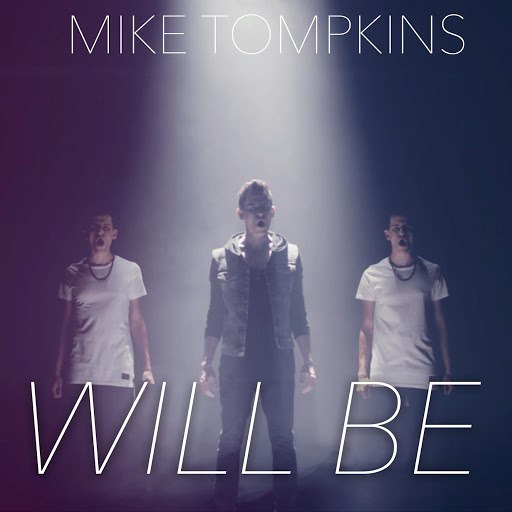 Mike Tompkins альбом Will Be