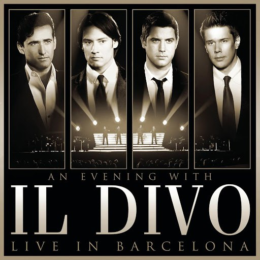 Il Divo альбом An Evening With Il Divo - Live in Barcelona