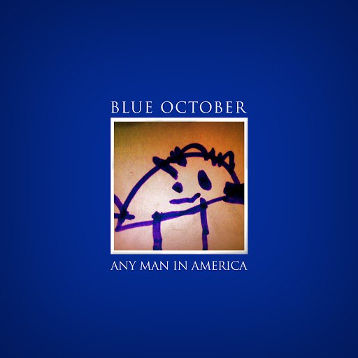 Blue October альбом Any Man In America