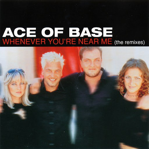 Ace of Base альбом Whenever You're Near Me (The Remixes)