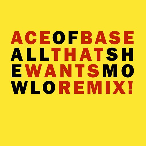 Ace of Base альбом All That She Wants (Mowlo Remix)