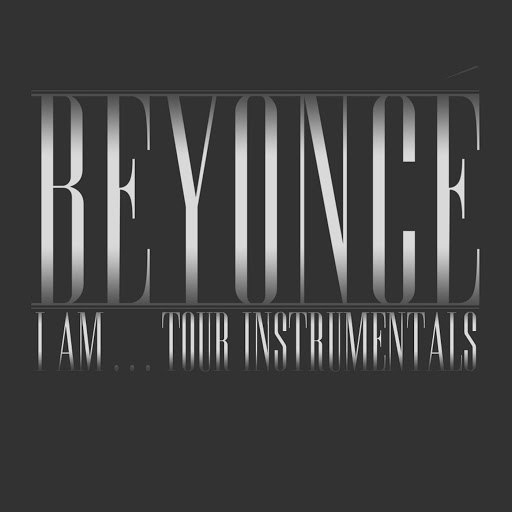 Beyoncé альбом I Am...Tour Instrumentals