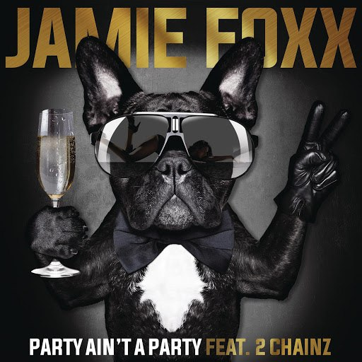 Jamie Foxx альбом Party Ain't A Party