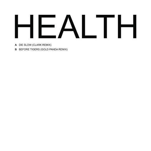 Health альбом Die Slow / Before Tigers (Remixes)