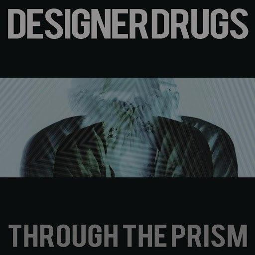 Designer Drugs альбом Through The Prism (Remixes)