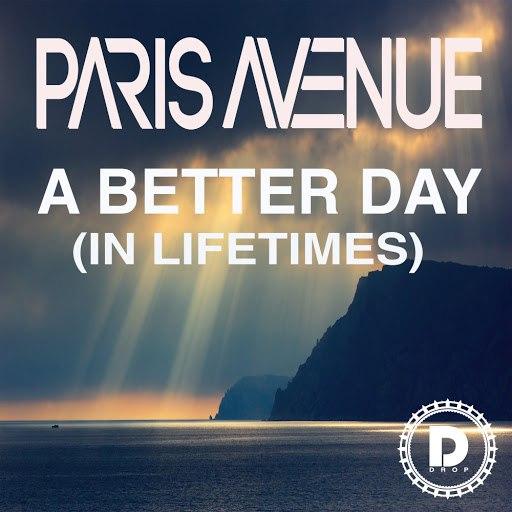 Paris Avenue альбом A Better Day (In Lifetimes)
