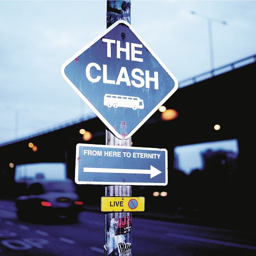 The Clash альбом From Here to Eternity: Live