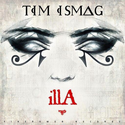 Tim Ismag альбом illA
