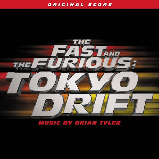 Brian Tyler альбом The Fast And The Furious: Tokyo Drift (Original Score)