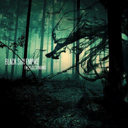 Black Sun Empire альбом From the Shadows