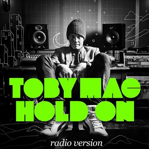 TobyMac альбом Hold On (Radio Version)