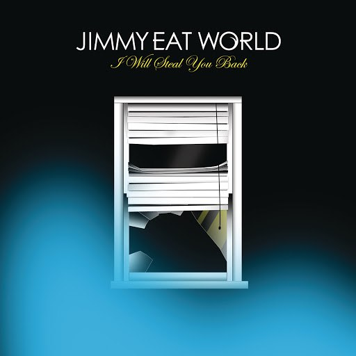 Jimmy Eat World альбом I Will Steal You Back