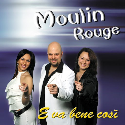 Moulin Rouge альбом E va bene così