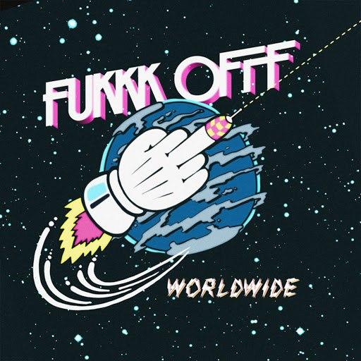 Fukkk Offf альбом Worldwide EP