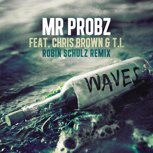 Mr. Probz альбом Waves feat. Chris Brown & T.I. (Robin Schulz Remix)