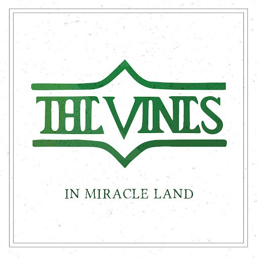 The Vines альбом In Miracle Land