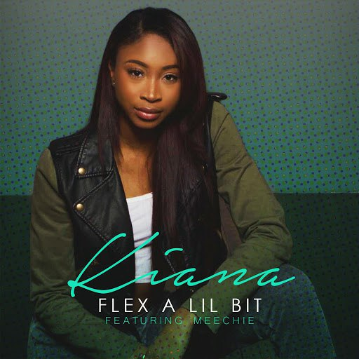 Kiana альбом Flex a Lil Bit (feat. Meechie)