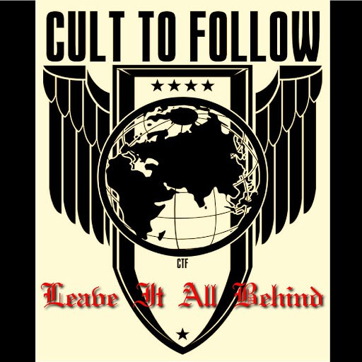 Cult To Follow альбом Leave It All Behind