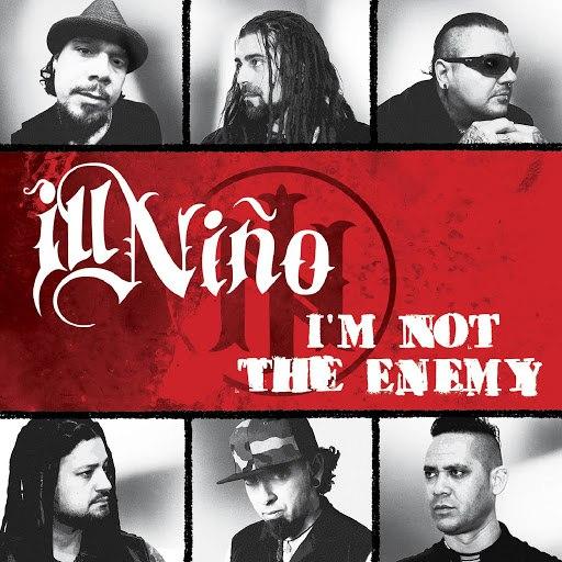 Альбом Ill Niño I'm Not the Enemy
