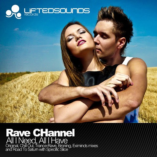 Rave Channel альбом All I Need, All I Have