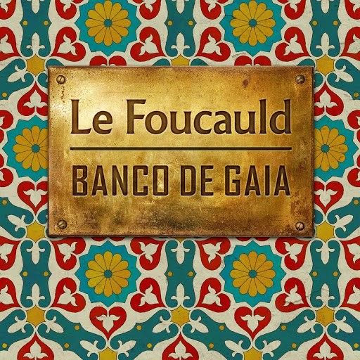Banco de Gaia альбом Le Foucauld