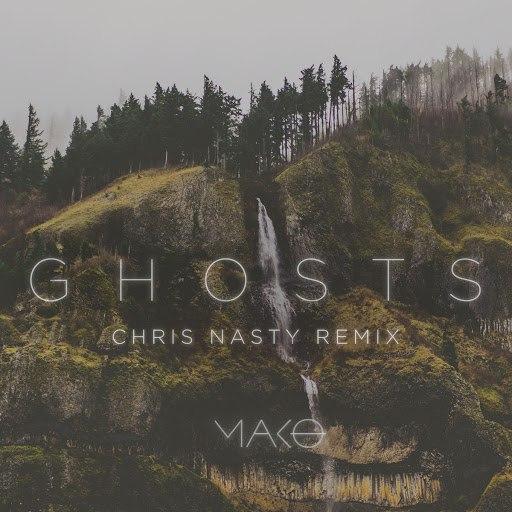 Mako альбом Ghosts (Chris Nasty Remix)