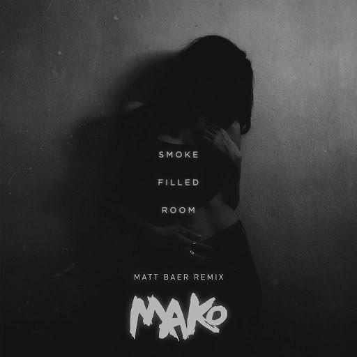 Mako альбом Smoke Filled Room (Matt Baer Remix)