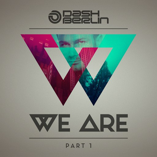 Dash Berlin альбом We Are (Part 1)