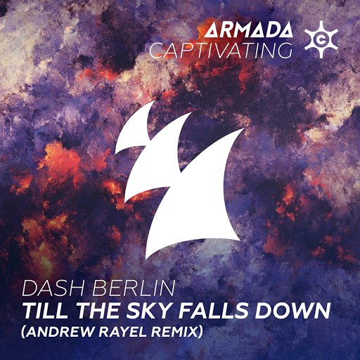 Dash Berlin альбом Till The Sky Falls Down (Andrew Rayel Remix)