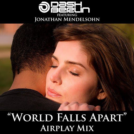 Dash Berlin альбом World Falls Apart (Airplay Mix)