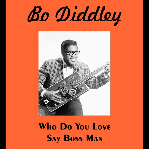 Bo Diddley альбом Who Do You Love