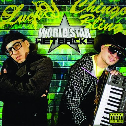 Chingo Bling альбом Worldstar Wetbacks (feat. Lucky)