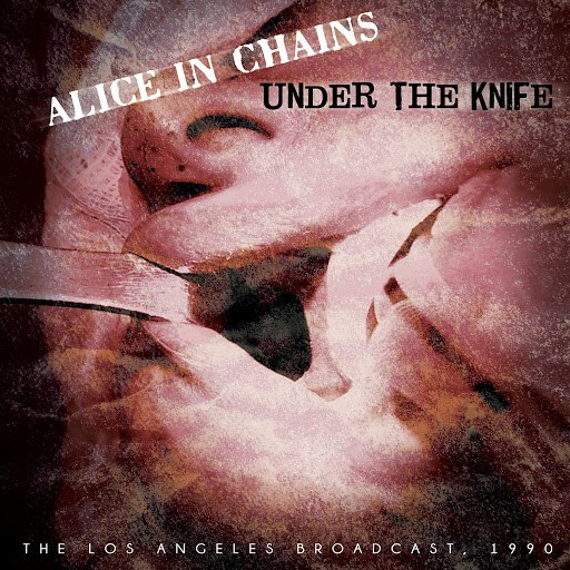 Alice in Chains альбом Under the Knife