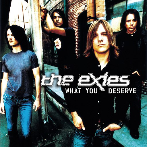 The Exies альбом What You Deserve (Radio Edit)