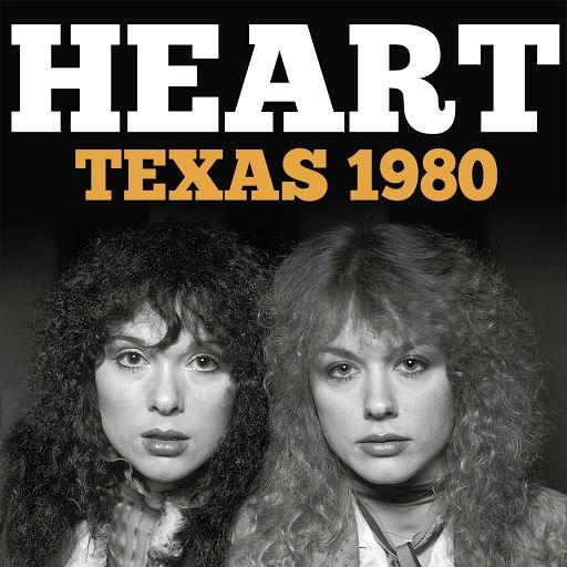 Heart альбом Texas 1980 (Live)