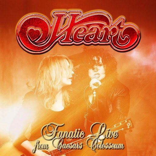 Heart альбом Fanatic Live from Caesars Colosseum