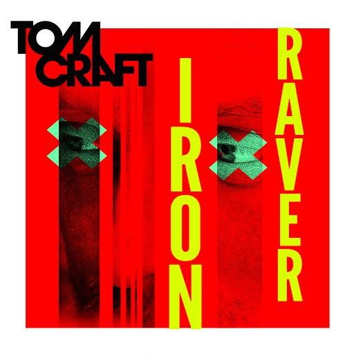 Tomcraft альбом Iron Raver