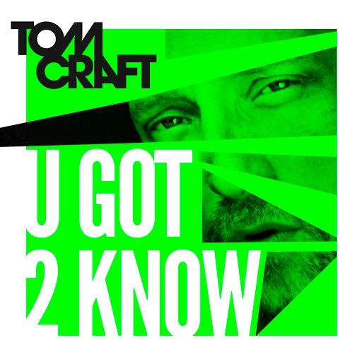 Tomcraft альбом U Got 2 Know
