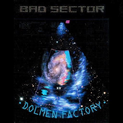 Bad Sector альбом Dolmen Factory